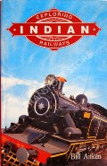 Exploring Indian Railways  by AITKEN, Bill