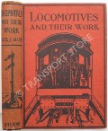 Locomotives and their Work  by ALLEN, Cecil J.