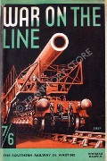 War on the Line - The Story of the Southern Railway in War-Time by DARWIN, Bernard