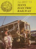 All About the Manx Electric Railway  by GOODWYN, A.M.