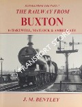 The Railway From Buxton to Bakewell, Matlock & Ambergate  by BENTLEY, J.M.