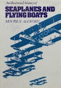 An Illustrated History of Seaplanes and Flying Boats  by ALLWARD, Maurice