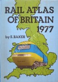 Rail Atlas of Great Britain and Ireland  by BAKER, S.K.