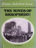 Historic Industrial Scenes - The Mines of Shropshire by BROWN, J.J.