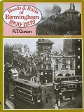 Roads and Rails of Birmingham 1900 - 1939 by COXON, R.T.