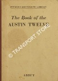 The Book of the Austin Twelve  by ABBEY, Staton
