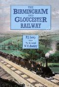The Birmingham and Gloucester Railway by LONG, P.J. & AWDRY, W.V.
