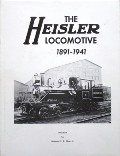 The Heisler Locomotive 1891 - 1941 by KLINE, Benjamin F.G. & CASLER, Walter C.