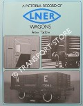 Book cover of A Pictorial Record of LNER Wagons / LNER Wagons - An Illustrated Overview by TATLOW, Peter