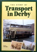 The Story of Transport in Derby  by EDWARDS, Barry