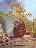 Rails in the Mother Lode  by WOLF, Adolf Hungry