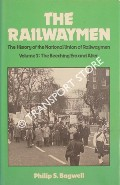 The Railwaymen - The History of the National Union of Railwaymen by BAGWELL, Philip S.
