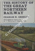 The History of the Great Northern Railway 1845 - 1922 by GRINLING, Charles H.