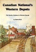 Canadian National's Western Depots  by BOHI, Charles