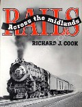 Rails Across the Midlands  by COOK, Richard J.