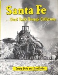 Santa Fe …. Steel Rails Through California  by DUKE, Donald & KISTER, Stan