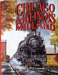 Chicago & Illinois Midlands  by WALLIN, Richard R.; STRINGHAM, Paul H. & SZWAJKART, John