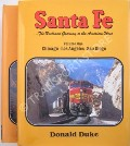 Santa Fe … The Railroad Gateway to the American West  by DUKE, Donald