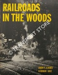 Railroads in the Woods  by LABBE, John T. & GOE, Vernon