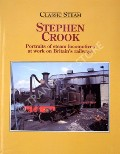 Steven Crook - Portraits of steam locomotives at work on Britain's railways  by CROOK, Stephen