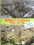 Britain's Railways From the Air  by Aerofilms