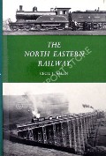 The North Eastern Railway  by ALLEN, Cecil J.