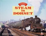 Steam in Dorset  by BAKER, Michael H.C.