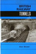Book cover of British Railway Tunnels  by BLOWER, Alan