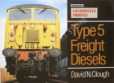 Type 5 Freight Diesels  by CLOUGH, David N.