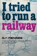I Tried to Run a Railway  by FIENNES, G.F.