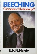 Beeching - Champion of the Railway? by HARDY, R.H.N.