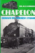Chapelon - Genius of French Steam by ROGERS, H.C.B.