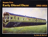 Santa Fe's Early Diesel Daze 1935-1953  by McCALL, John B.