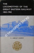 The Locomotives of the Great Eastern Railway by ALDRICH, C. Langley