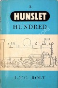 A Hunslet Hundred - One Hundred Years of Locomotive Building by the Hunslet Engine Company by ROLT, L.T.C.