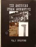 The American Steam Locomotive  by SWENGEL, F.M.
