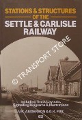 Stations & Structures of the Settle & Carlisle Railway  by ANDERSON, V.R. & FOX, G.K.