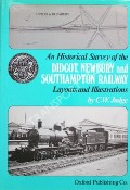 Book cover of An Historical Survey of the Didcot, Newbury and Southampton Railway  by JUDGE, C.W.