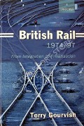 British Rail 1974-97 by GOURVISH, Terry