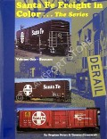 Santa Fe Freight in Color … The Series  by PRIEST, Stephen & CHENOWETH, Thomas