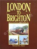 London to Brighton - 150 Years of Britain's premier holiday line by BAKER, Michael H.C.