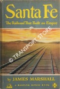Santa Fe - The Railroad That Built an Empire by MARSHALL, James