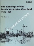 The Railways of the South Yorkshire Coalfield from 1880  by BARNETT, A.L.