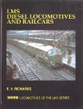 LMS Diesel Locomotives and Railcars  by RICHARDS, E.V.