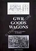 GWR Goods Wagons  by ATKINS, A.G., BEARD, W, HYDE, D.J. & TOURRET, R