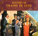 History of Trains De Luxe / Luxury Trains by BEHREND, George