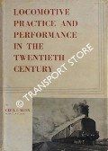 Locomotive Practice and Performance in the Twentieth Century  by ALLEN, Cecil J.