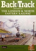 Back Track - The London & North Eastern Railway by BLAKEMORE, Michael (ed.)