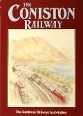 The Coniston Railway  by Cumbrian Railways Association;  ANDREWS, Michael & HOLME, Geoff