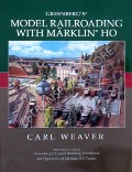 Greenberg's Model Railroading with Marklin HO  by WEAVER, Carl